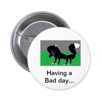 Having a bad Day... Pins