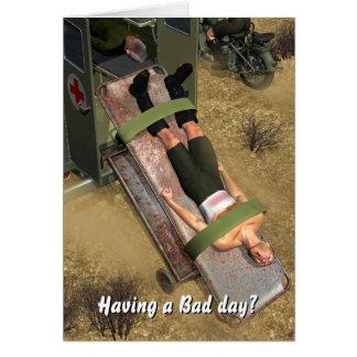 Having a Bad day? Greeting Card