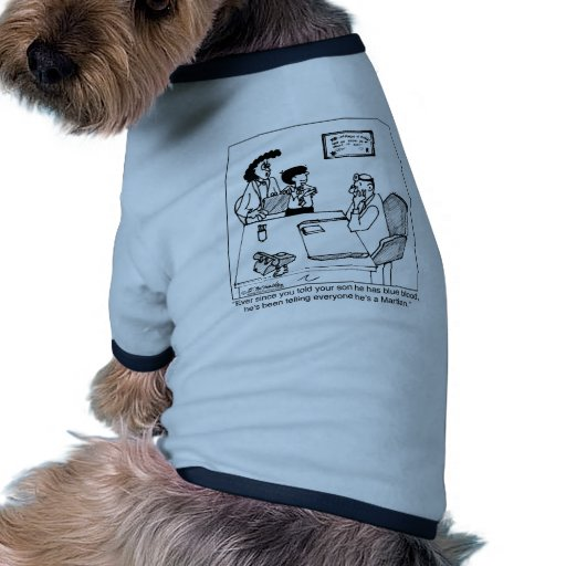 Having Blue Blood Does Not Mean You're a Martian Doggie Tshirt