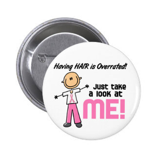 Having Hair Overrated Breast Cancer Stick Figure 6 Cm Round Badge