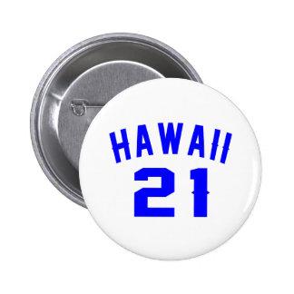Hawaii 21 Birthday Designs 6 Cm Round Badge