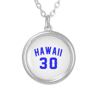 Hawaii 30 Birthday Designs Silver Plated Necklace