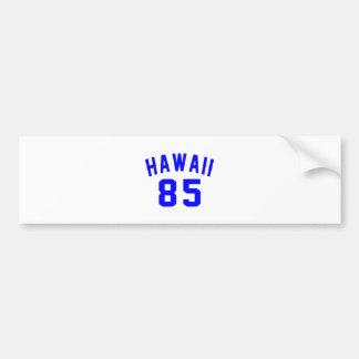 Hawaii 85 Birthday Designs Bumper Sticker