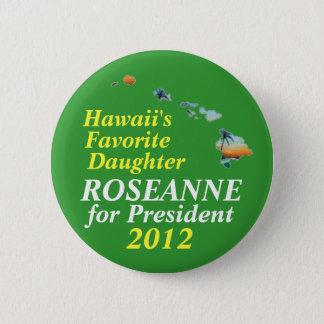 Hawaii for Roseanne Barr 2012 6 Cm Round Badge