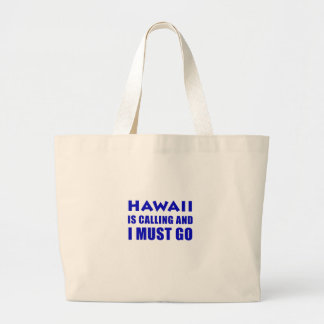 Hawaii Is Calling and I Must Go Large Tote Bag