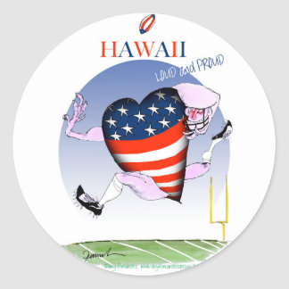 hawaii loud and proud, tony fernandes round sticker