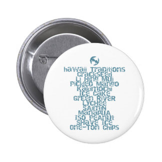Hawaii Traditions Local Snacks Button
