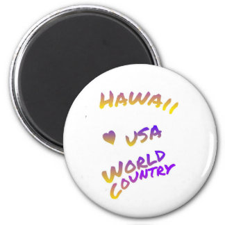 Hawaii USA World Country colorful text art Magnet