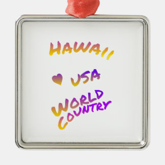 Hawaii usa world country, colorful text art metal ornament