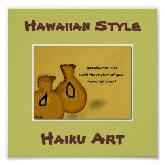 "Hawaiian Style ""Hawaiian Chant"" Haiku Art Print"