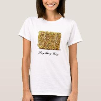Hay Bay-Bay T-Shirt