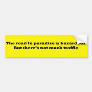 Hazardous Road to Paradise Bumper Sticker