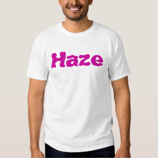 Haze Shirts