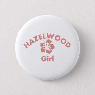 Hazelwood Pink Girl 6 Cm Round Badge