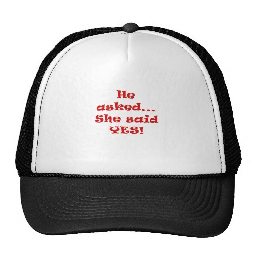 He Asked She Said Yes Hat