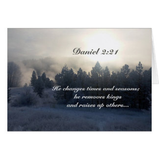 He changes times and seasons, Daniel 2:21 Bible Card