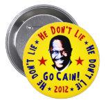 He Don't Lie - Go Cain - 2012 7.5 Cm Round Badge