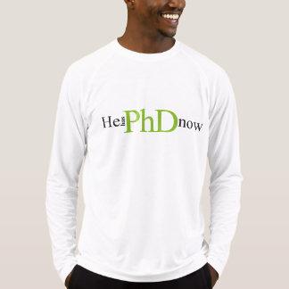 He has PhD now T-Shirt