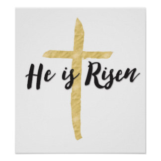 He Has Risen Art Poster