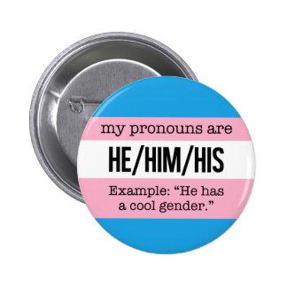 He/Him Pronouns –Transgender Flag 6 Cm Round Badge