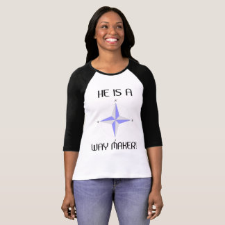 He Is A Way Maker! T-Shirt