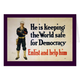 He is Keeping the World Safe for Democracy Card