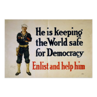 He is Keeping the World Safe for Democracy Poster
