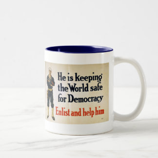 He is Keeping the World Safe for Democracy Two-Tone Coffee Mug