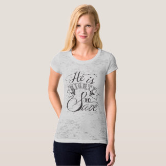 He is Mighty Burnout Tee