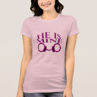 He is mine T-Shirt