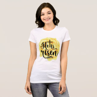 He is Risen - Yellow Rose T-Shirt