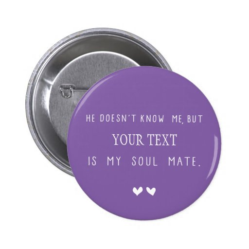 He is the one pinback button