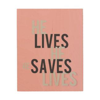 He Lives. He Saves Wood Wall Art