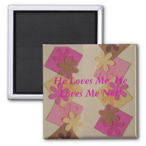 He Loves Me  He Loves Me Not! Fridge Magnets