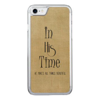 He makes all things beautiful in His Time Verse Carved iPhone 8/7 Case