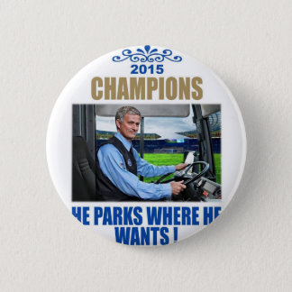 """""""He parks where he wants"""" 6 Cm Round Badge"""