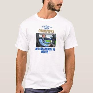 """He parks where he wants"" T-Shirt"