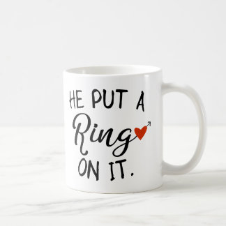 He Put A Ring On It Newlywed Wife Coffee Mug