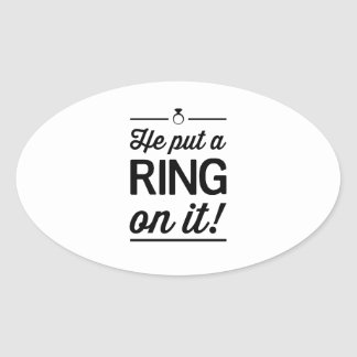 He Put a Ring on It! Oval Sticker