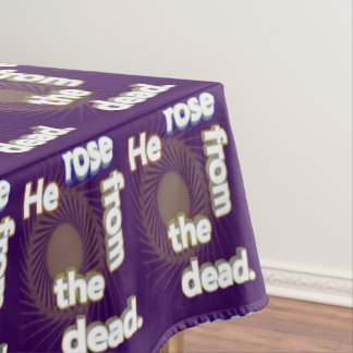 He Rose from the Dead Tablecloth
