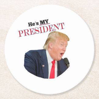 He's My President Donald J. Trump Round Paper Coaster