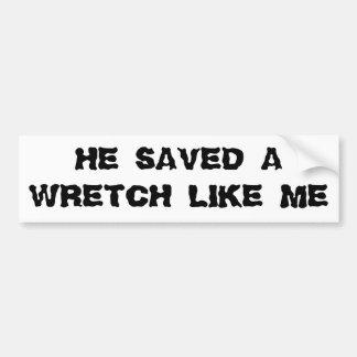 HE Saved A Wretch Like me Bumper Sticker