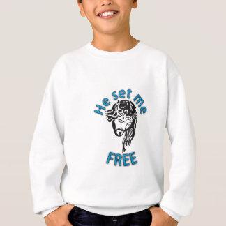 He Set Me Free Sweatshirt