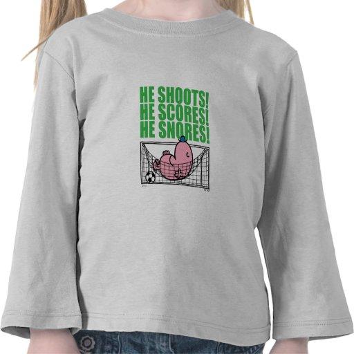 He Shoots! He Scores! He Snores! T-shirt