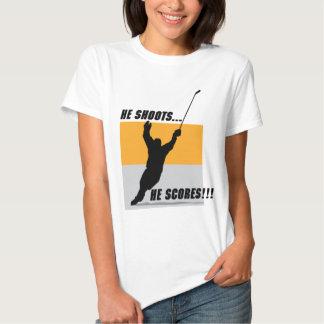 He Shoots....He Scores! T-shirt