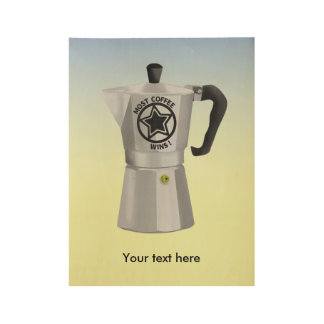 He who dies having drunk the mosst coffee wins wood poster