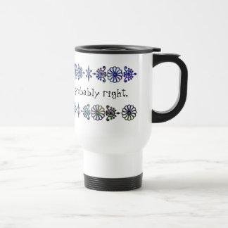 He Who Hesitates Travel Mug