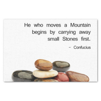 """He who moves a Mountain …"" (Confucius) Tissue Paper"