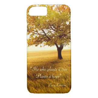 He who plants a tree Plants a hope quote iPhone 7 Case