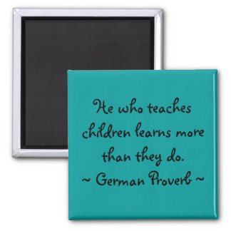 He who teaches children... square magnet